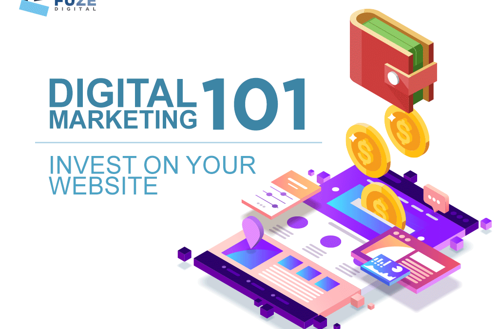 DIGITAL MARKETING 101: INVEST ON YOUR WEBSITE
